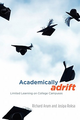 Academically Adrift By Arum, Richard/ Roksa, Josipa
