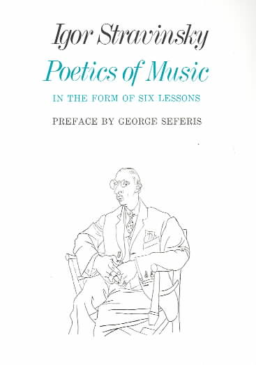 Poetics of Music in the Form of Six Lessons By Stravinsky, Igor