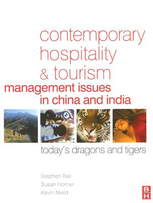 Contemporary Hospitality and Tourism Management Issues in China and India By Ball, Stephen/ Horner, Susan/ Nield, Kevin